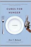 Cures for Hunger - Deni Bechard
