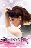 Destiny's Fire (Kythan Guardians, #1) - Trisha Wolfe