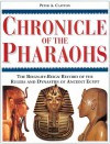 Chronicle of the Pharaohs: The Reign-By-Reign Record of the Rulers and Dynasties of Ancient Egypt (Chronicles) - Peter A. Clayton