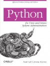 Python for Unix and Linux System Administration - Noah Gift, Jeremy M. Jones