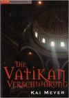 Die Vatikan Verschwörung - Kai Meyer
