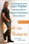 Double the Pleasure: Deuces Wild/The Luck of the Irish/Your Room or Mine/Double the Danger - Lori Foster,  Deirdre Martin