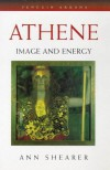 Athene: Image and Energy - Ann Shearer