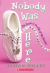 Nobody Was Here: Seventh Grade In The Life Of Me: Penelope - Alison Pollet