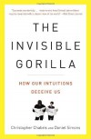 The Invisible Gorilla: How Our Intuitions Deceive Us -  'Daniel Simons', 'Christopher Chabris'