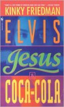 Elvis, Jesus, and Coca-Cola - Kinky Friedman