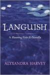 Languish: A Haunting Violet novella - Alyxandra Harvey