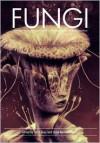 Fungi - Orrin Grey, Silvia Moreno-Garcia, Camille Alexa, Laird Barron