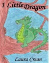 1 Little Dragon (Book 1 in the Toddler 'Red' Rainbow Rune Series) - Laura Crean