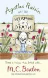 Agatha Raisin and the Wellspring of Death - M.C. Beaton