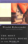 The Most Beautiful House in the World - Witold Rybczyński