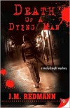 Death of a Dying Man - J. M. Redmann