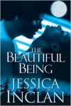The Beautiful Being (The Being Trilogy #3) - Jessica Barksdale Inclan