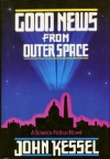 Good News from Outer Space - John Kessel