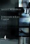 Samotność w sieci. Tryptyk - Janusz Leon Wiśniewski