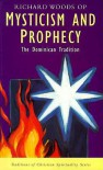 Mysticism and Prophecy: The Dominican Tradition (Traditions of Christian Spirituality) - Richard Woods
