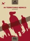 In territorio nemico - SIC – Scrittura Industriale Collettiva, Vanni Santoni, Gregorio Magini