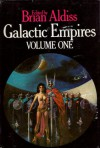 Galactic Empires 1 (hardback) - Brian W. Aldiss