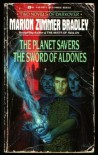 The Planet Savers/The Sword of Aldones - Marion Zimmer Bradley