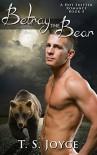 Betray the Bear (Bear Valley Shifters Book 4) - T.S. Joyce