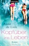 Kopfüber Ins Leben Roman - Anne de Lisle, Violeta Topalova