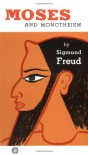 Moses and Monotheism - Sigmund Freud, Katherine Jones