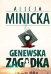 Genewska zagadka - Alicja Minicka