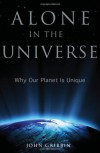 Alone in the Universe: Why Our Planet Is Unique - John Gribbin
