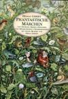 Phantastische Märchen - Helga Gebert