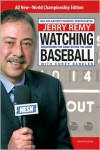 Watching Baseball - Jerry Remy,  Corey Sandler