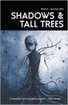 Shadows & Tall Trees 5 - Michael  Kelly, Gary Fry, Claire Massey, Karin Tidbeck, D.P. Watt