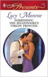 Forbidden: The Billionaire's Virgin Princess - Lucy Monroe