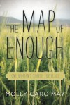 The Map of Enough: One Woman's Search for Place - Molly May