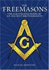 The Freemasons: An Illustrated Book of An Ancient Brotherhood - Michael Johnstone