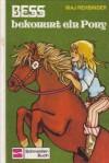 Bess bekommt ein Pony. -