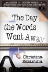 The Day the Words Went Away - Christina Escamilla
