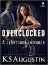 Overclocked - K.S. Augustin