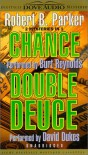 Double Device / Chance (Spenser, #19, #23) - Robert B. Parker, David Dukes, B. Reynolds