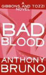 Bad Blood: A Gibbons and Tozzi Novel (Book 2) - Anthony Bruno