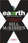 Eaarth(Eaarth: Making a Life on a Tough New Planet) [Hardcover](2010)byBill McKibben - B.,   (Author) McKibben
