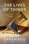 The Lives of Things - José Saramago, Giovanni Pontiero