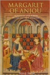 Margaret of Anjou: Queenship and Power in Late Medieval England - Helen E. Maurer