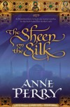 Sheen on the Silk - Anne Perry