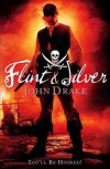Flint and Silver (The Treasure Island Prequels #1) - John Drake