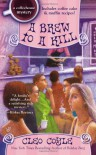 A Brew to a Kill (Coffeehouse Mysteries #11) - Cleo Coyle