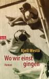 Wo wir einst gingen - Kjell Westö, Paul Berf