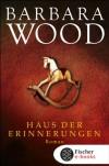 Haus der Erinnerungen: Roman (German Edition) - Barbara Wood