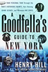 A Goodfella's Guide to New York - Henry Hill, Bryon Schreckengost