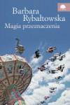 Magia przeznaczenia - Barbara Rybałtowska