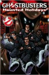 Ghostbusters: Haunted Holidays (Ghostbusters (IDW)) - Dara Naraghi, Keith Dallas, Peter David, Josh Howard, Salgood Sam, Jim  Beard